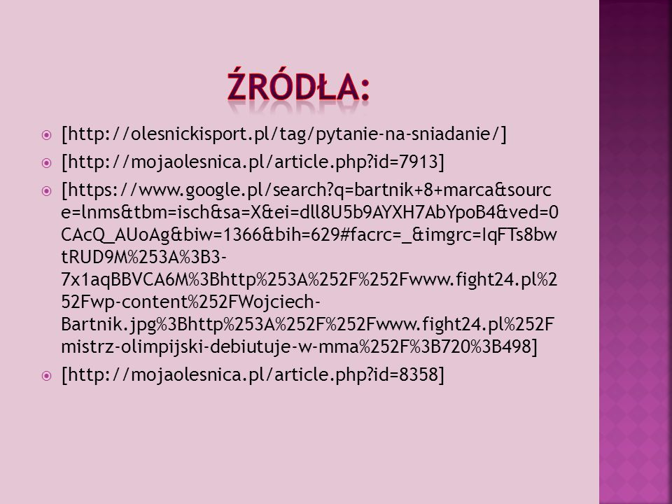 Źródła: [http://olesnickisport.pl/tag/pytanie-na-sniadanie/]